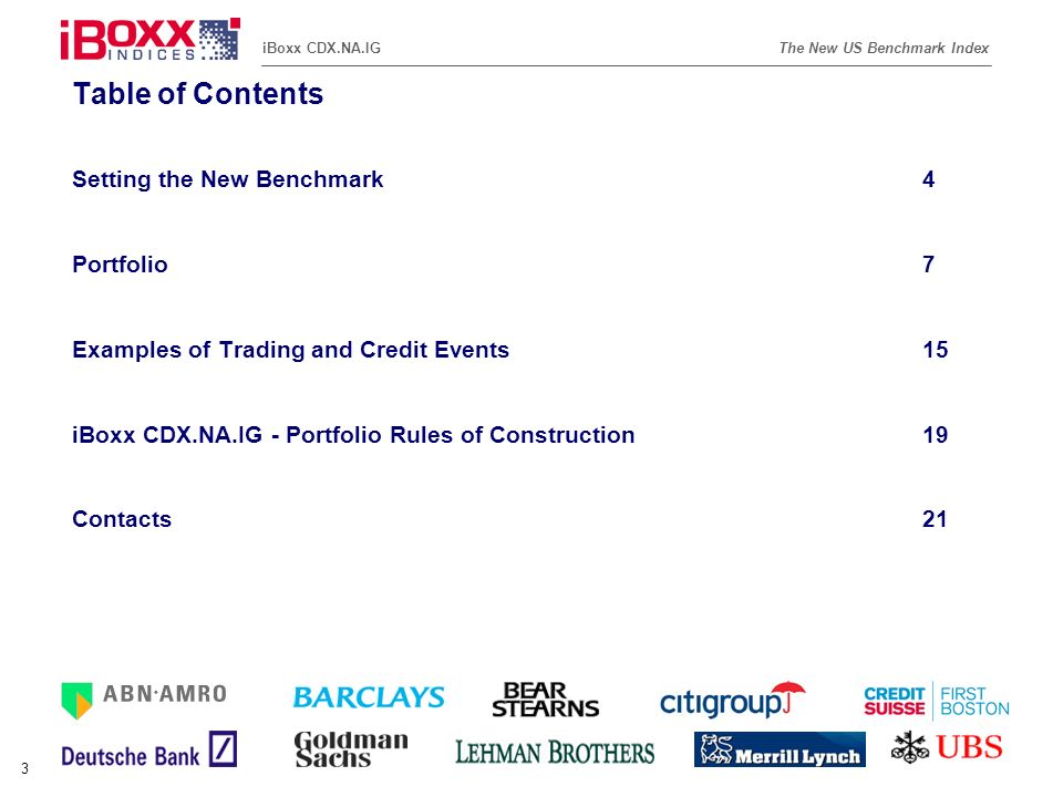 Reference (apr02) The New US Benchmark IndexiBoxx CDX.NA.IG 3 Table of Contents Setting the New Benchmark4 Portfolio7 Examples of Trading and Credit E