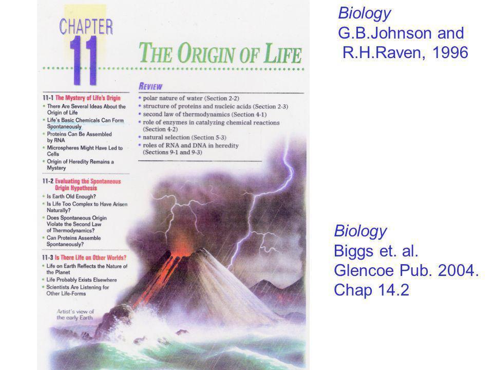 Biology G.B.Johnson and R.H.Raven, 1996 Biology Biggs et. al. Glencoe Pub. 2004. Chap 14.2