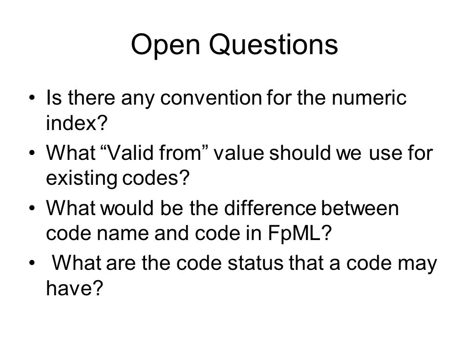 Open Questions Is there any convention for the numeric index.