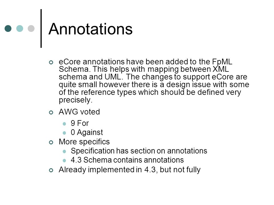 Annotations eCore annotations have been added to the FpML Schema.