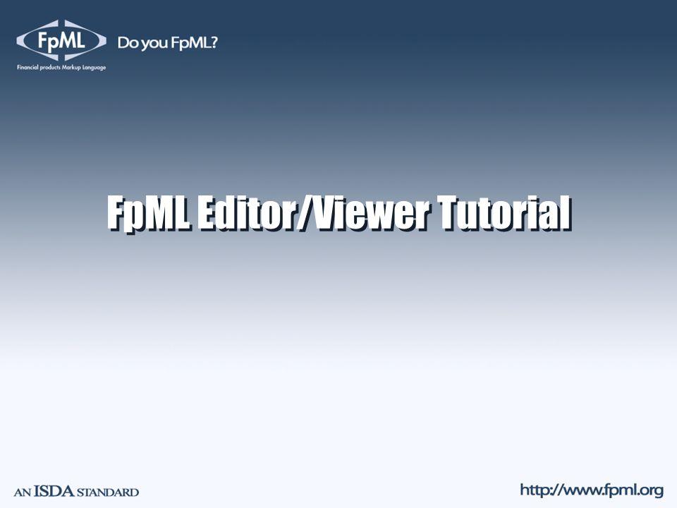 FpML Editor/Viewer Tutorial