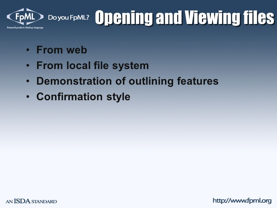 Opening and Viewing files From web From local file system Demonstration of outlining features Confirmation style