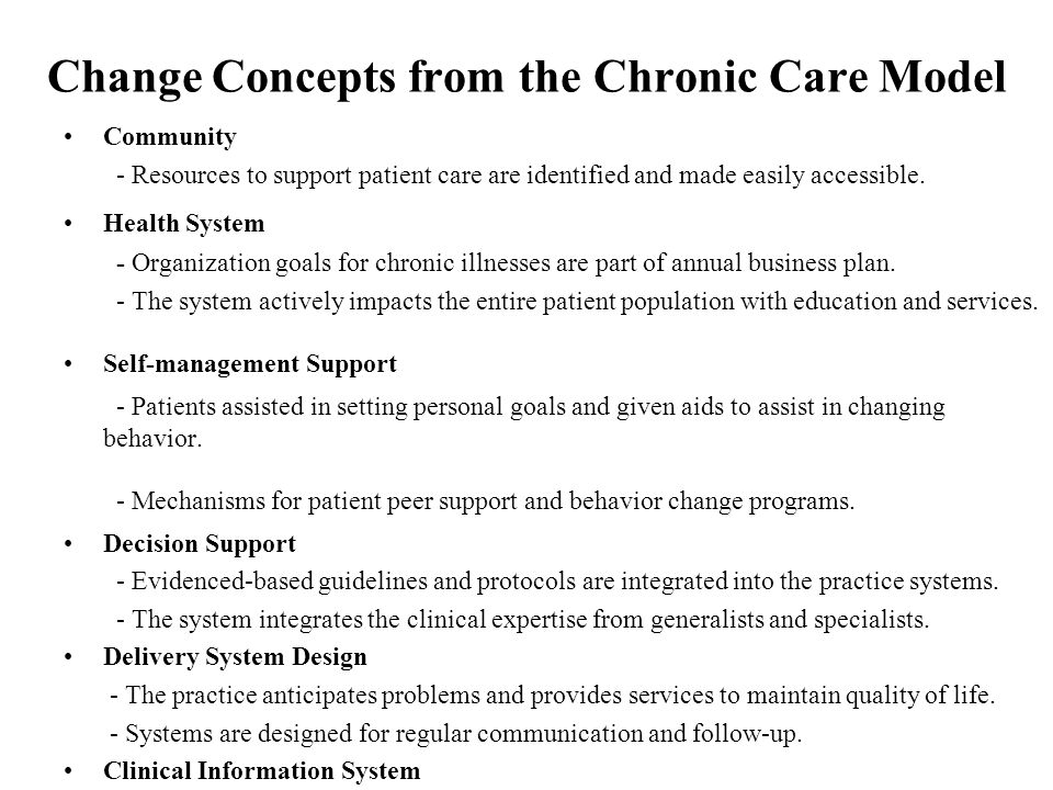Change Concepts from the Chronic Care Model Community - Resources to support patient care are identified and made easily accessible. Health System - O