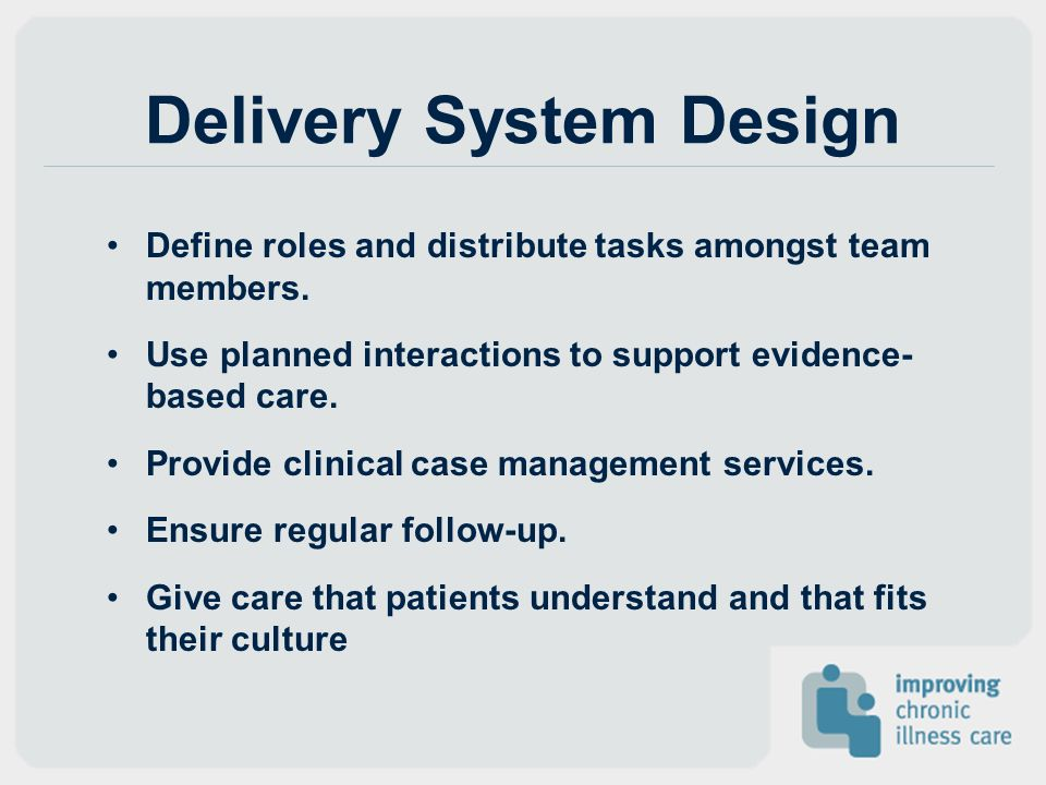 Delivery System Design Define roles and distribute tasks amongst team members.