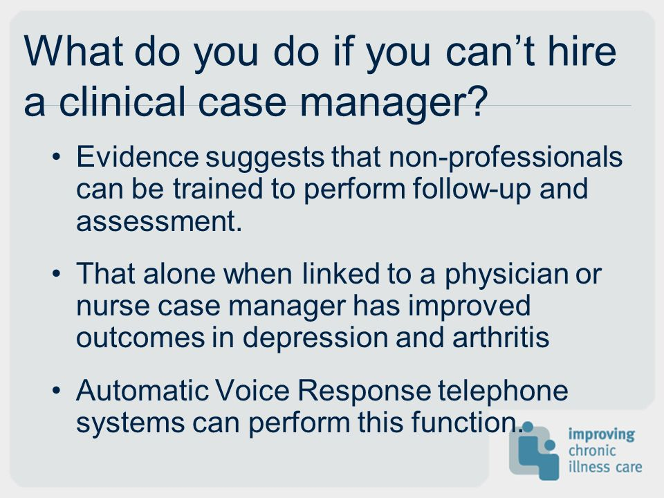 What do you do if you cant hire a clinical case manager.
