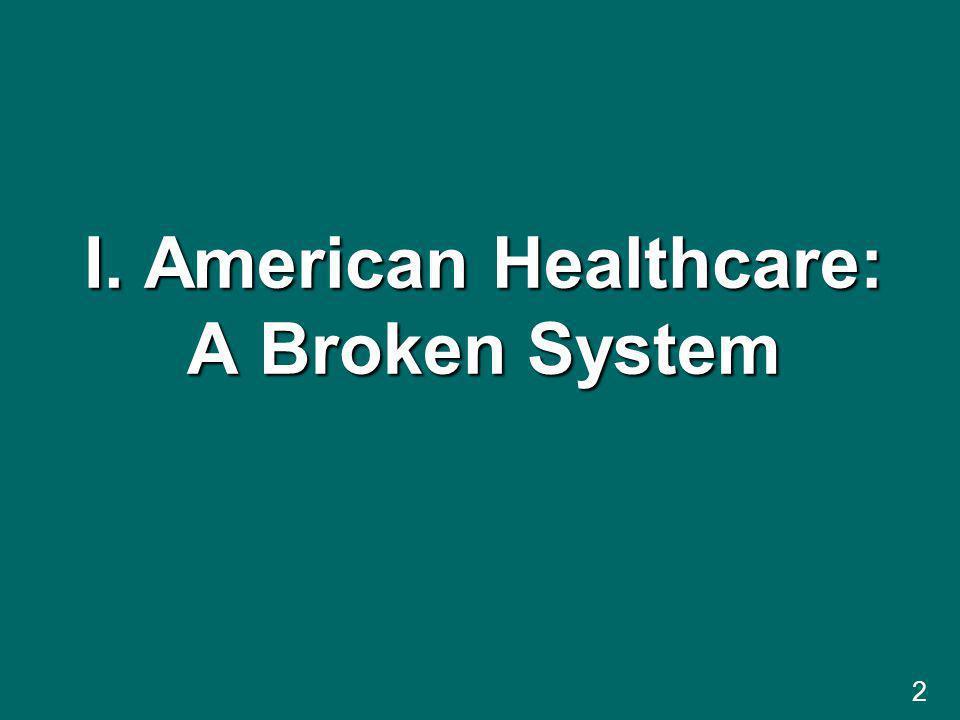 2 I. American Healthcare: A Broken System