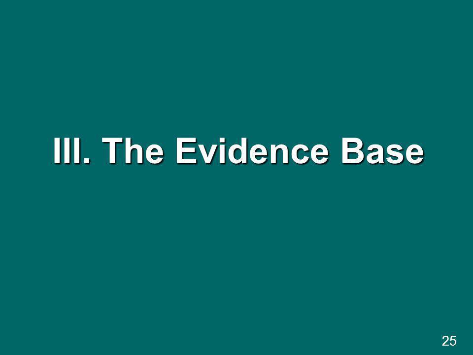 25 III. The Evidence Base