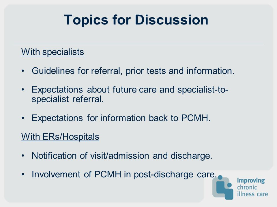 Topics for Discussion With specialists Guidelines for referral, prior tests and information.