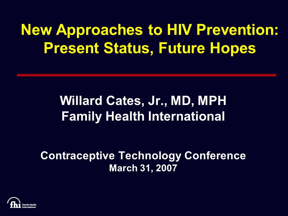 Key Topics HIV prevention rationaleHIV prevention rationale HIV prevention approachesHIV prevention approaches Current trialsCurrent trials Future directionsFuture directions