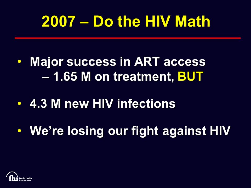 Key Linkages Learn HIV status Promote safer sex Optimize connection between HIV/AIDS and STI services Integrate HIV/AIDS with maternal and infant health HIV/AIDS Prevention Treatment Care Support SRH and HIV: Key Linkages SRH Family Planning Maternal & infant care Management of sexually transmitted infections Management of other SRH problems Source: WHO/UNAIDS, IPPF/UNFPA (2005)