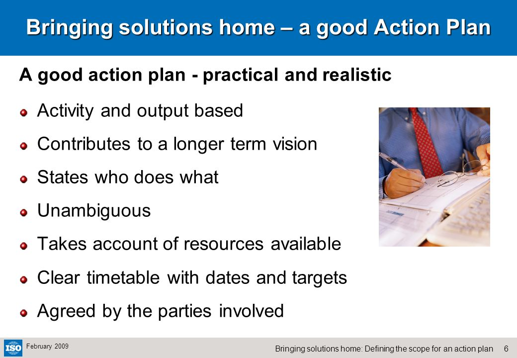7Bringing solutions home: Defining the scope for an action plan February 2009 Bringing solutions home – Actions for an NSB Provide an annual plan of priorities and actions Consult with consumers in developing the plan Appoint a liaison person to communicate with Consumer organizations Join COPOLCO, ensure appropriate contact person