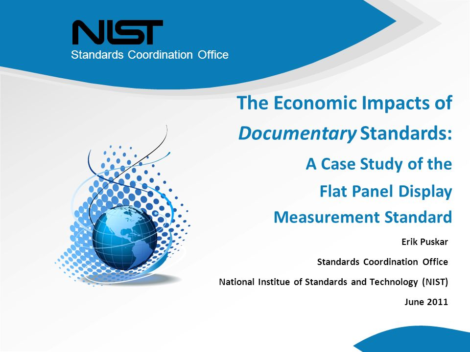 Status Report Assessment of a documentary standard using the NIST approach Why do we care.