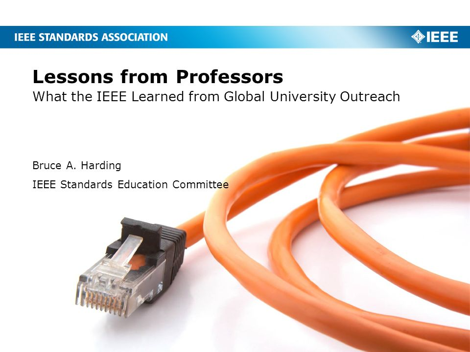 Lessons from Professors What the IEEE Learned from Global University Outreach Bruce A.