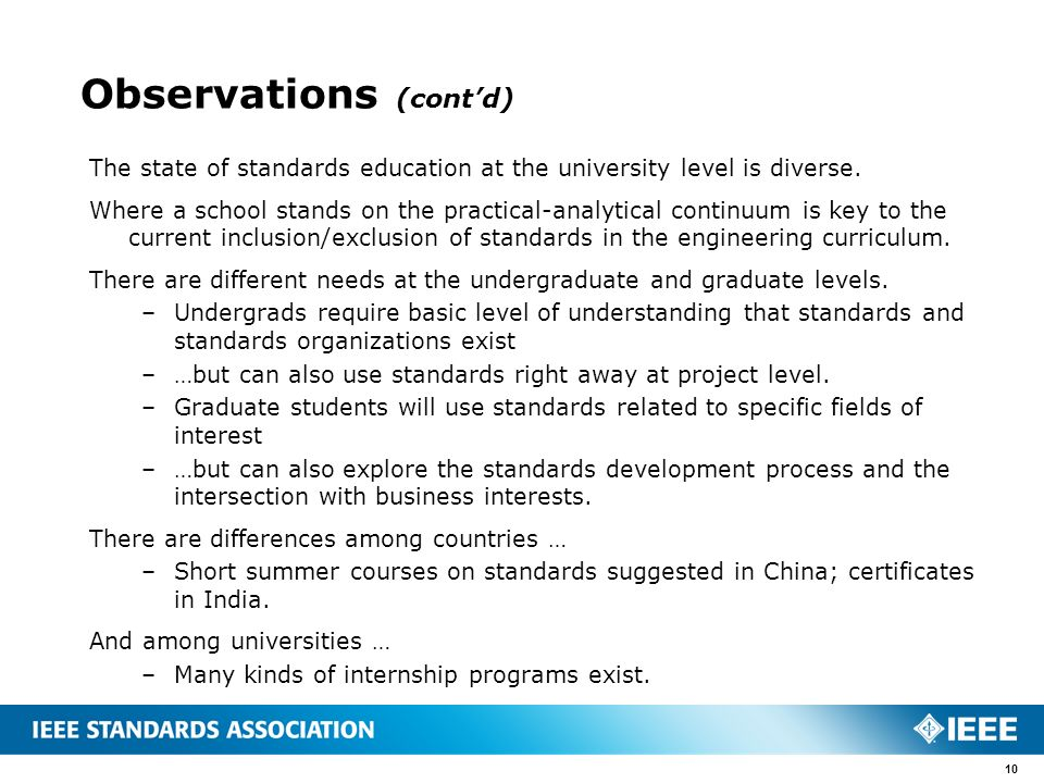 Observations (contd) The state of standards education at the university level is diverse.