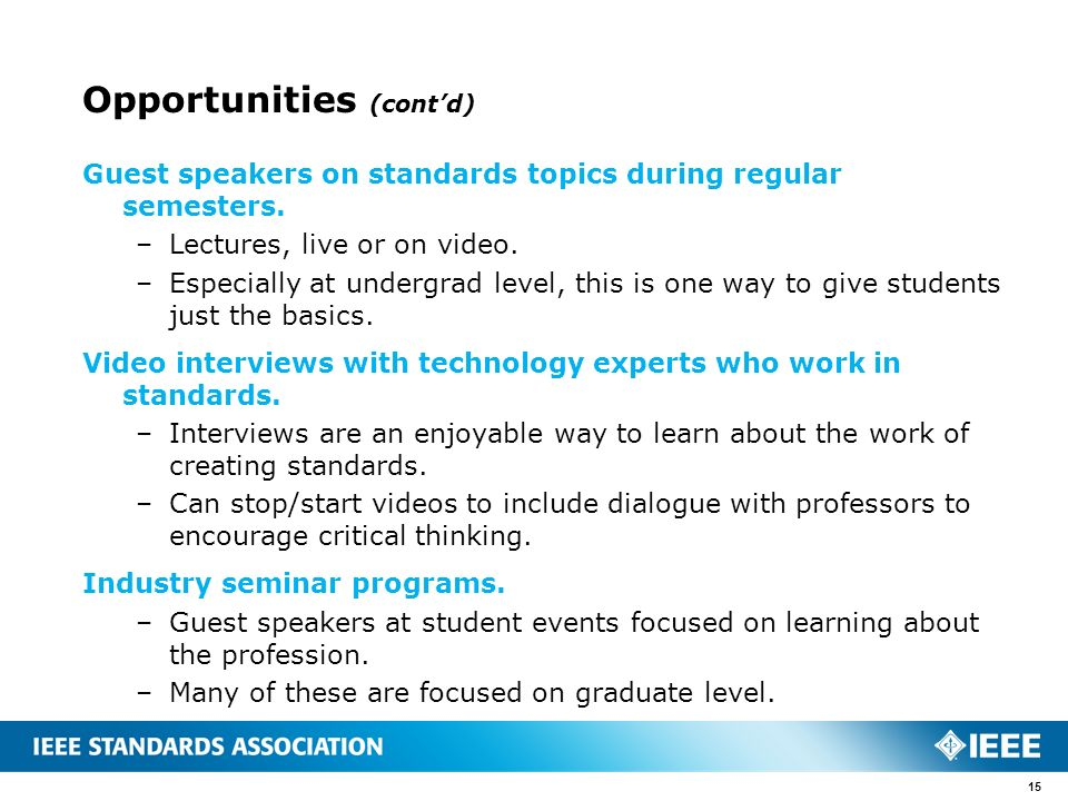 Opportunities (contd) Guest speakers on standards topics during regular semesters.