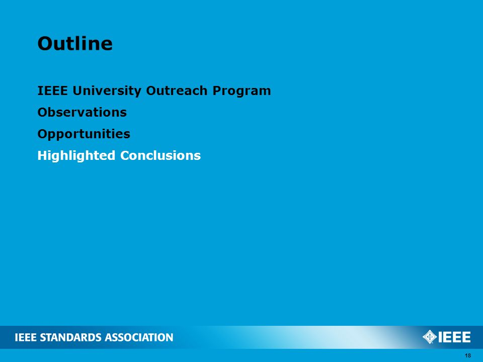 Outline IEEE University Outreach Program Observations Opportunities Highlighted Conclusions 18