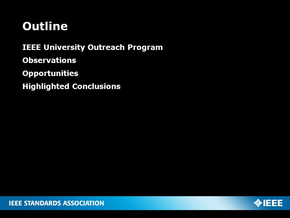 Outline IEEE University Outreach Program Observations Opportunities Highlighted Conclusions 2