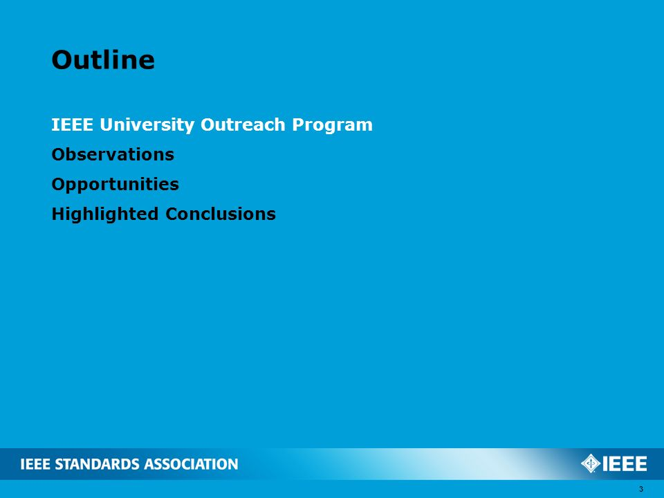 Outline IEEE University Outreach Program Observations Opportunities Highlighted Conclusions 3