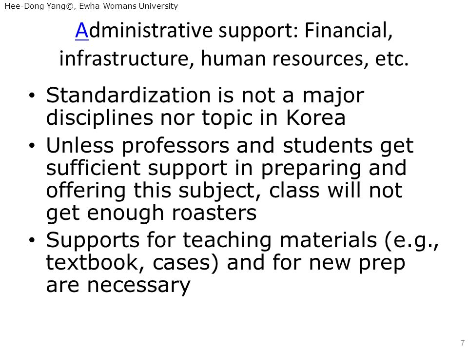 Hee-Dong Yang©, Ewha Womans University Administrative support: Financial, infrastructure, human resources, etc.
