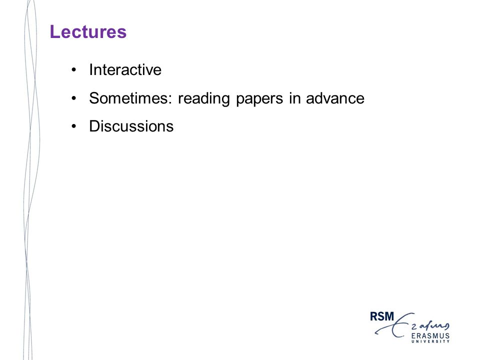 Interactive Sometimes: reading papers in advance Discussions Lectures