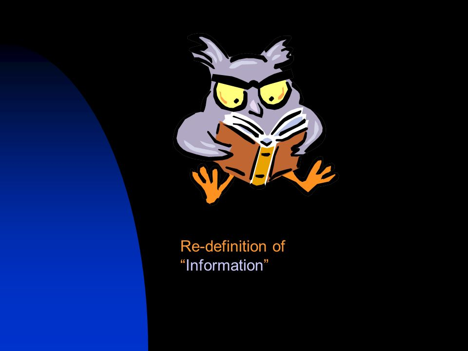 Re-definition ofInformation