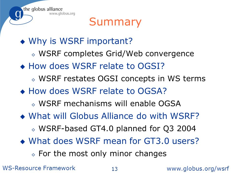 13 WS-Resource Framework   Summary Why is WSRF important.
