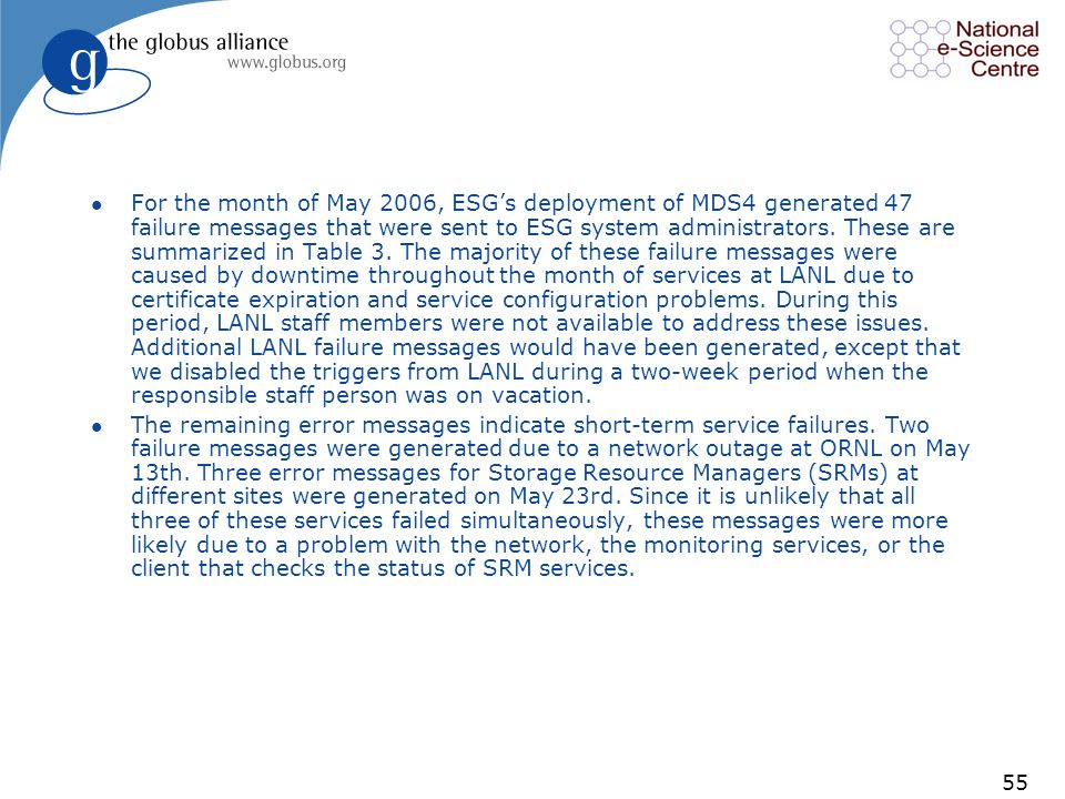 55 l For the month of May 2006, ESGs deployment of MDS4 generated 47 failure messages that were sent to ESG system administrators.