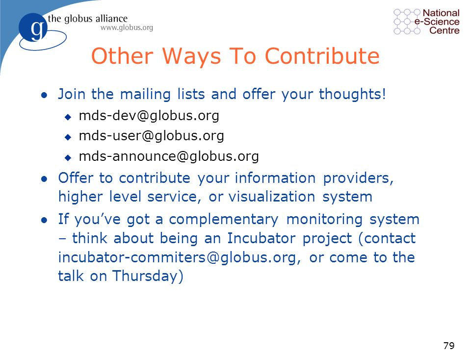 79 Other Ways To Contribute l Join the mailing lists and offer your thoughts.