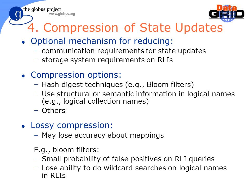 4. Compression of State Updates l Optional mechanism for reducing: –communication requirements for state updates –storage system requirements on RLIs