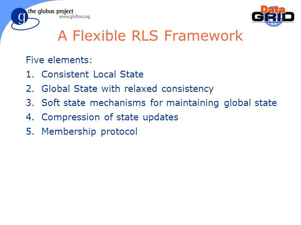 A Flexible RLS Framework Five elements: 1.Consistent Local State 2.