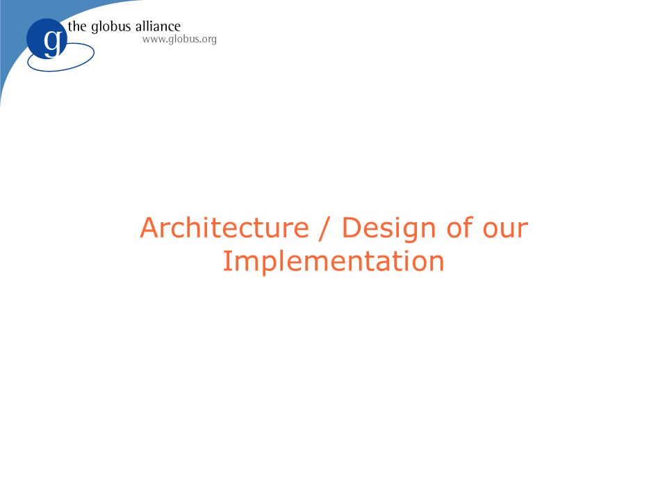Architecture / Design of our Implementation