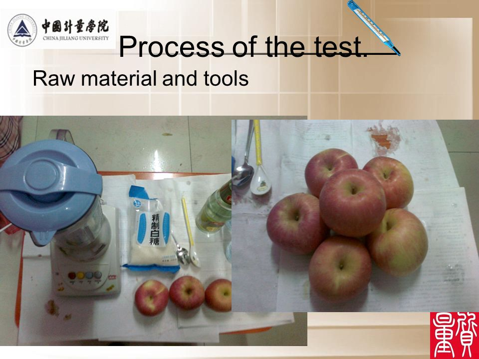 Process of the test. Raw material and tools