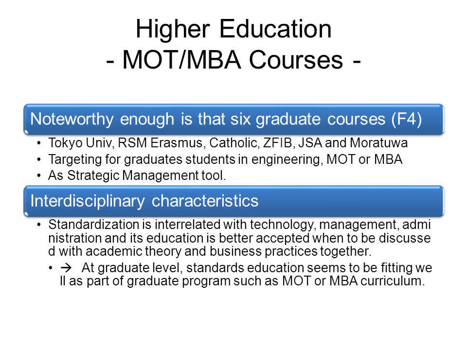 Higher Education - MOT/MBA Courses - Noteworthy enough is that six graduate courses (F4) Tokyo Univ, RSM Erasmus, Catholic, ZFIB, JSA and Moratuwa Tar