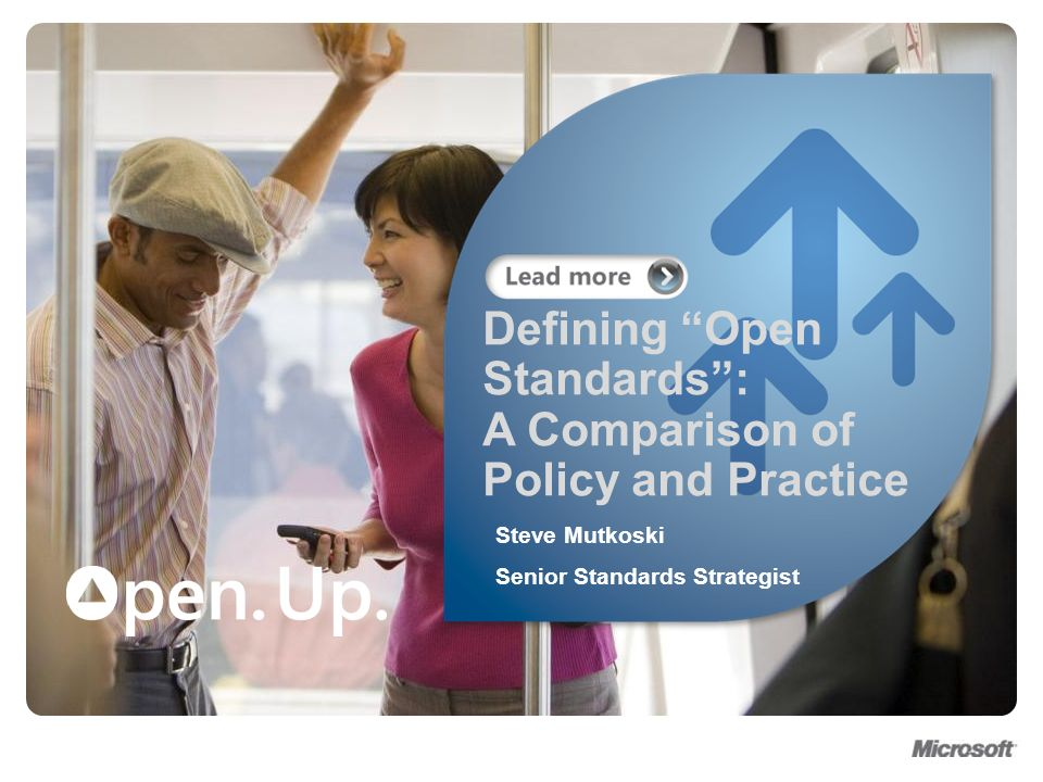 Defining Open Standards: A Comparison of Policy and Practice Steve Mutkoski Senior Standards Strategist