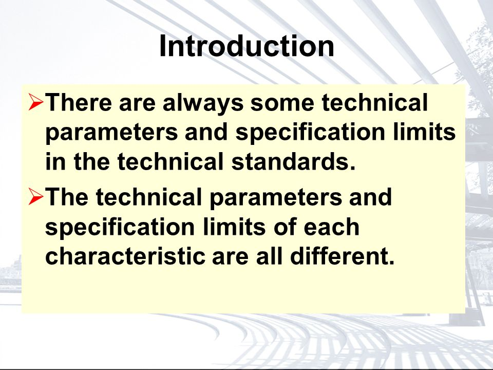 Introduction There are always some technical parameters and specification limits in the technical standards.