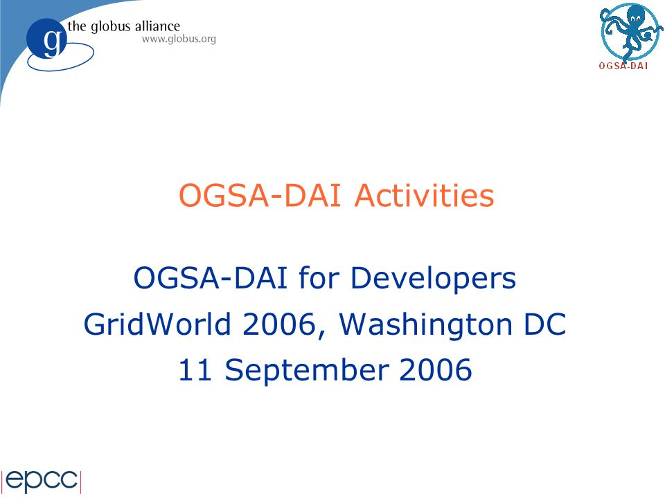 2 http://www.ogsadai.org.uk/ Outline l What are activities.
