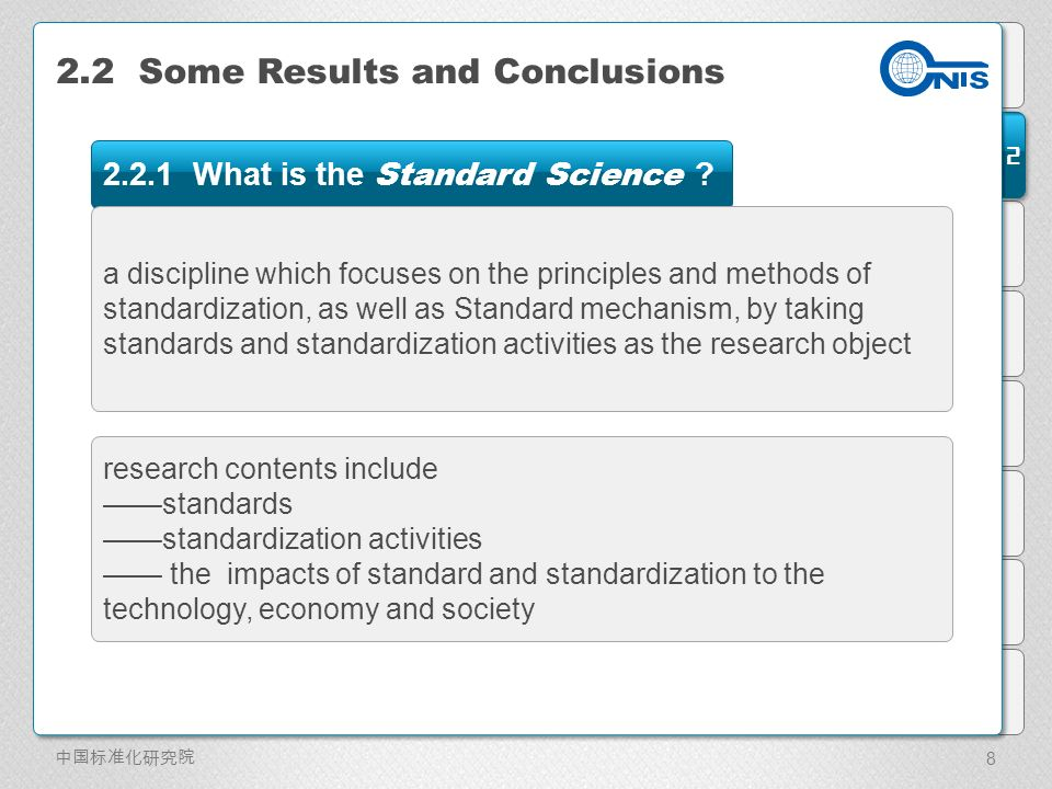 2 8 2.2 Some Results and Conclusions 2.2.1 What is the Standard Science ? a discipline which focuses on the principles and methods of standardization,