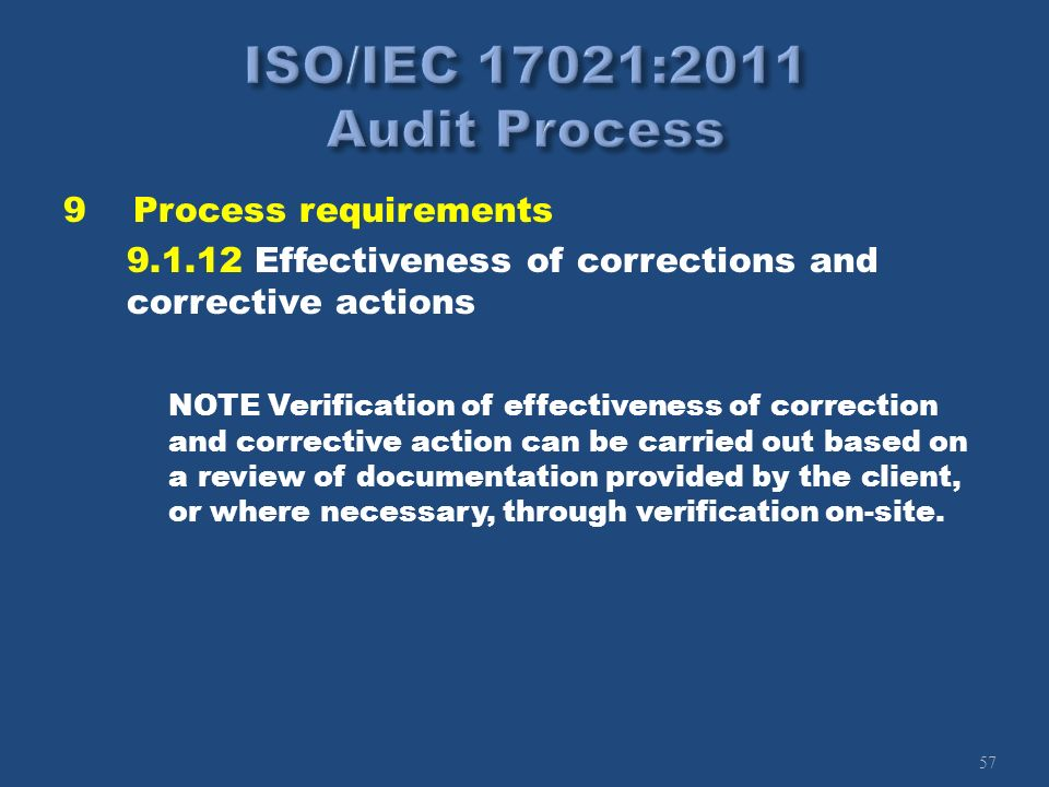 57 9Process requirements 9.1.12 Effectiveness of corrections and corrective actions NOTE Verification of effectiveness of correction and corrective ac