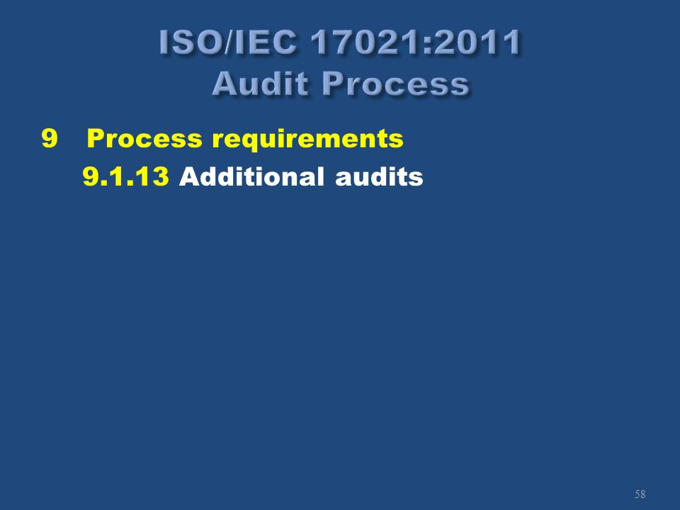 58 9Process requirements 9.1.13 Additional audits
