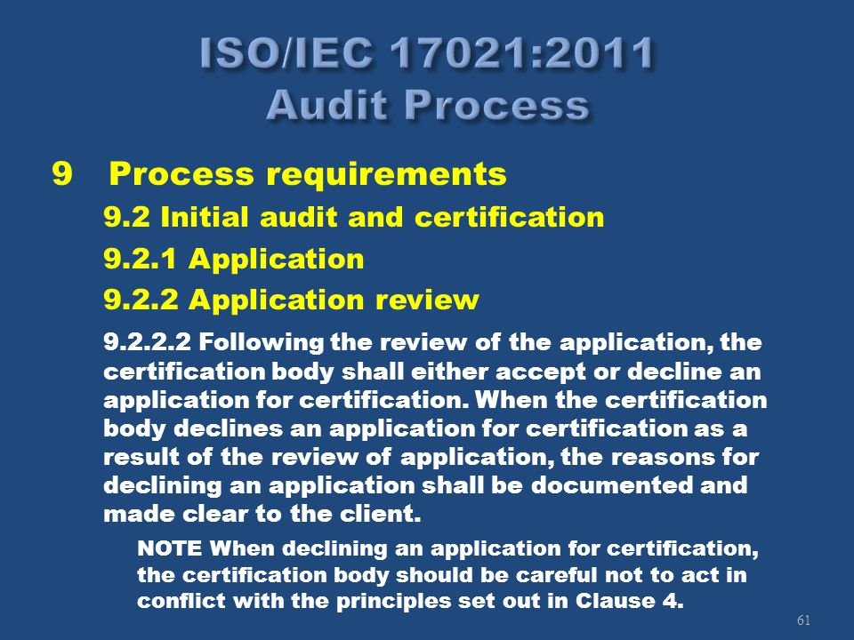 61 9Process requirements 9.2 Initial audit and certification 9.2.1 Application 9.2.2 Application review 9.2.2.2 Following the review of the applicatio