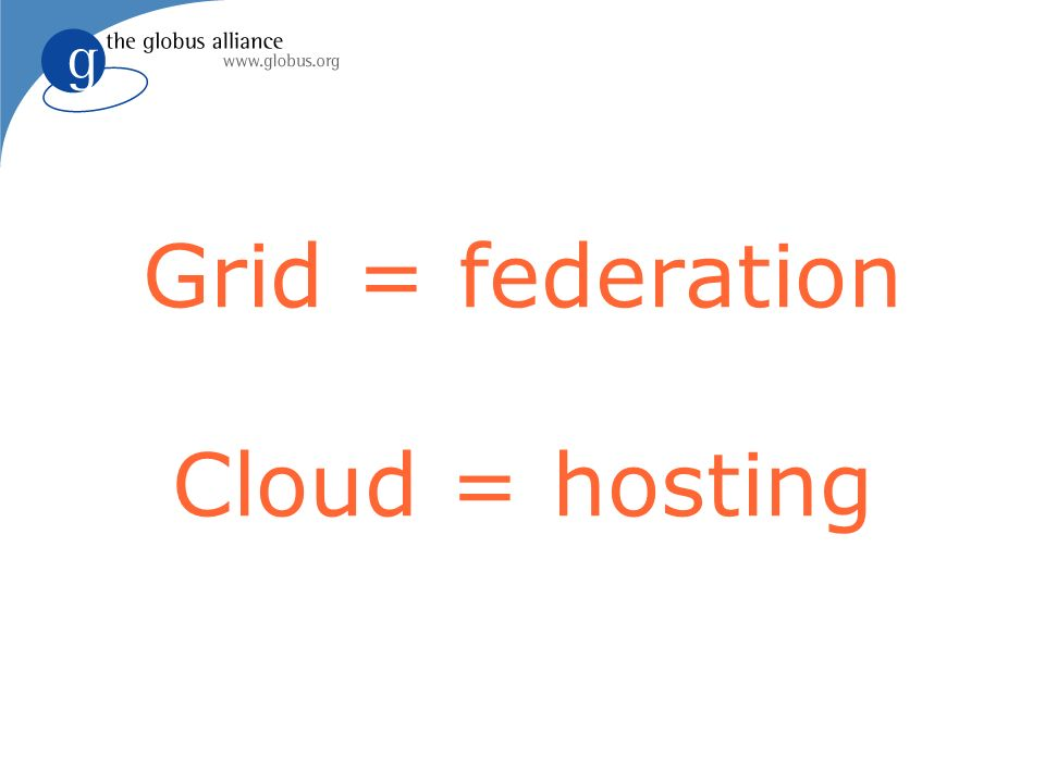 5 Anatomy of the Grid Application Fabric Controlling things locally: Access to, and control of resources Connectivity Talking to things: communication (Internet protocols) and security Resource Sharing single resources: negotiating access, controlling use Collective Coordinating multiple resources: ubiquitous infrastructure services, app-specific distributed services Internet Transport Application Link Internet Protocol Architecture The Anatomy of the Grid: Enabling Scalable Virtual Organizations, Foster, Kesselman, Tuecke, Intl Journal of High Performance Computing Applications, 15(3), 2001.