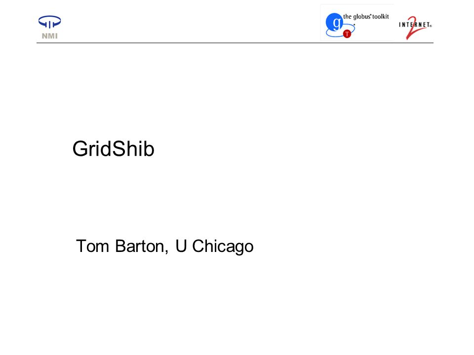 GridShib Tom Barton, U Chicago