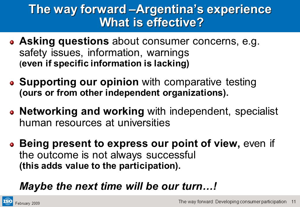 10The way forward: Developing consumer participation February 2009 The way forward – Argentinas experience What we found within the committees Negativ