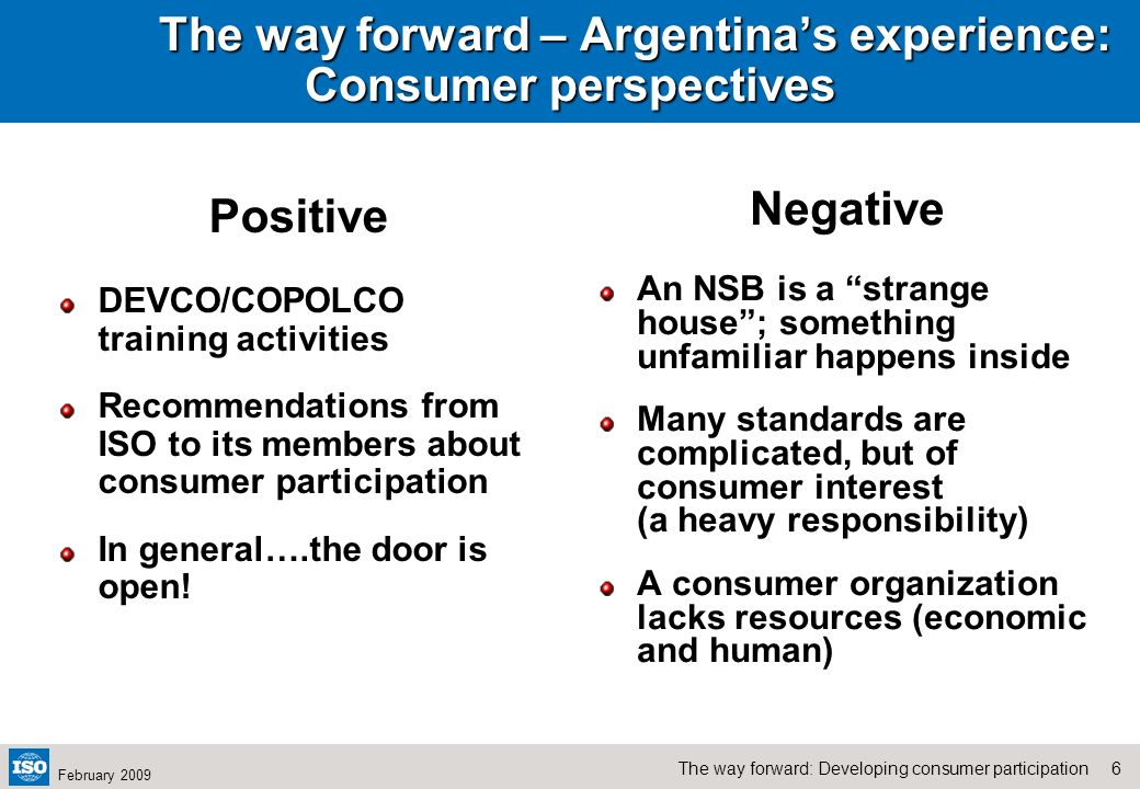 5The way forward: Developing consumer participation February 2009 The way forward – Argentinas experience Issues we considered Is there a model? Do we
