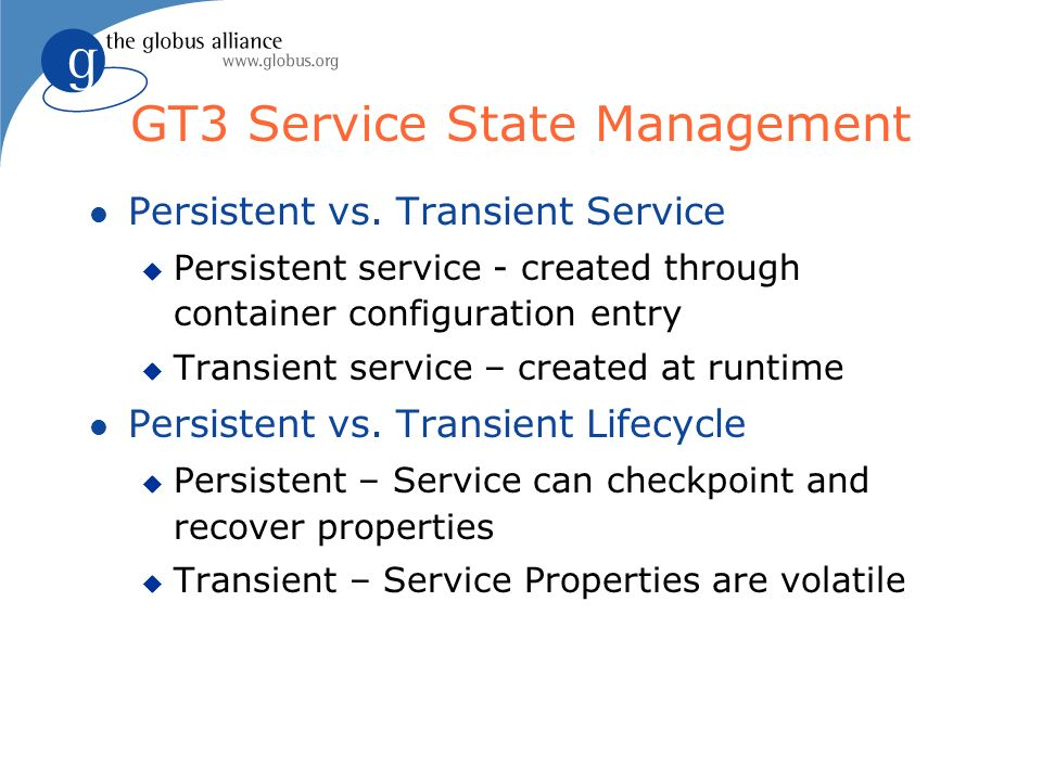 GT3 Service State Management l Persistent vs.
