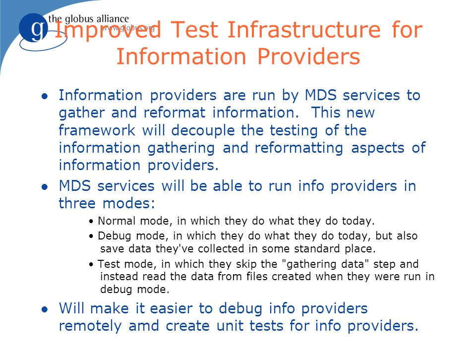 Best Practices Guide for Information Provider Developers l Overall guide to writing an information provider, including: u How to take advantage of the new testing framework u Templates for creating documentation for the information provider