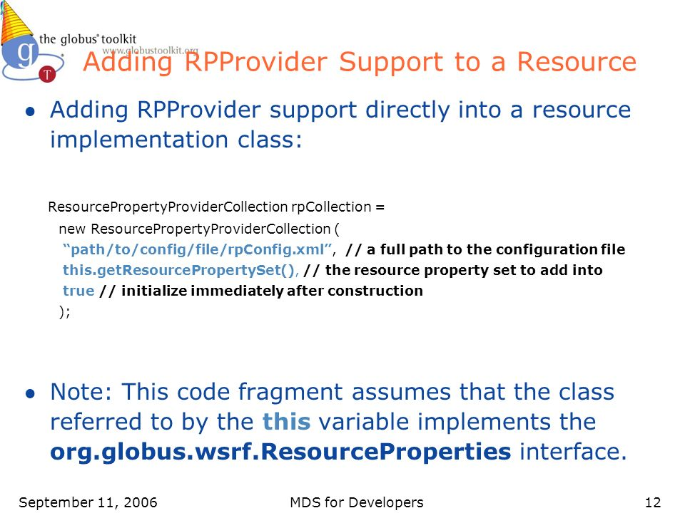 September 11, 2006MDS for Developers12 Adding RPProvider Support to a Resource l Adding RPProvider support directly into a resource implementation cla
