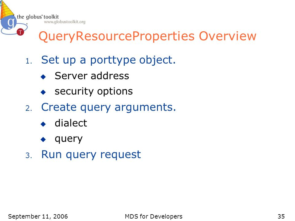 September 11, 2006MDS for Developers35 QueryResourceProperties Overview 1.