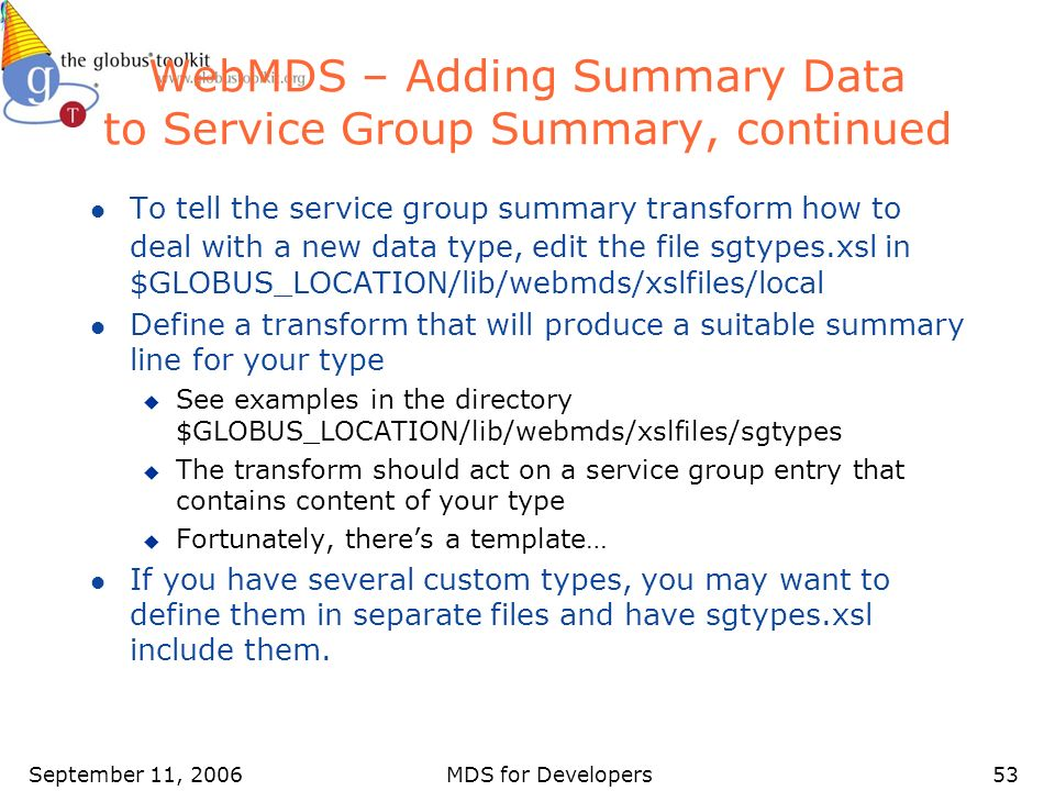 September 11, 2006MDS for Developers53 WebMDS – Adding Summary Data to Service Group Summary, continued l To tell the service group summary transform
