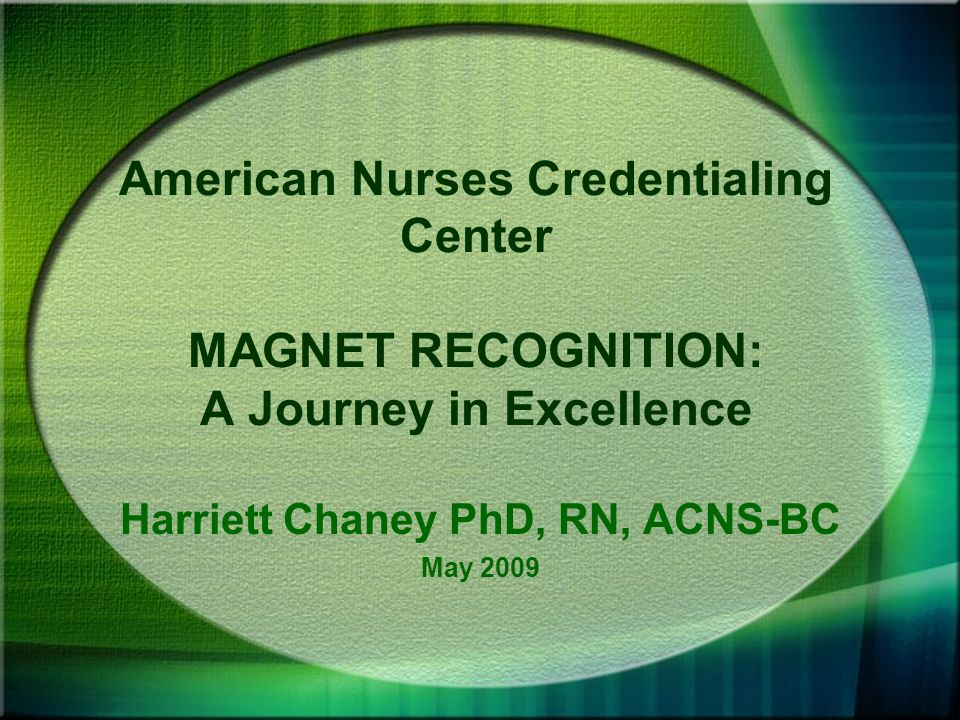 Discloser Statement I am not employed by ANCC I do not represent ANCC in this presentation I have no relationship with any vendors, publishers, or consulting firms I am Magnet appraiser compensated by applicant organizations An honorarium was offered but not accepted by me